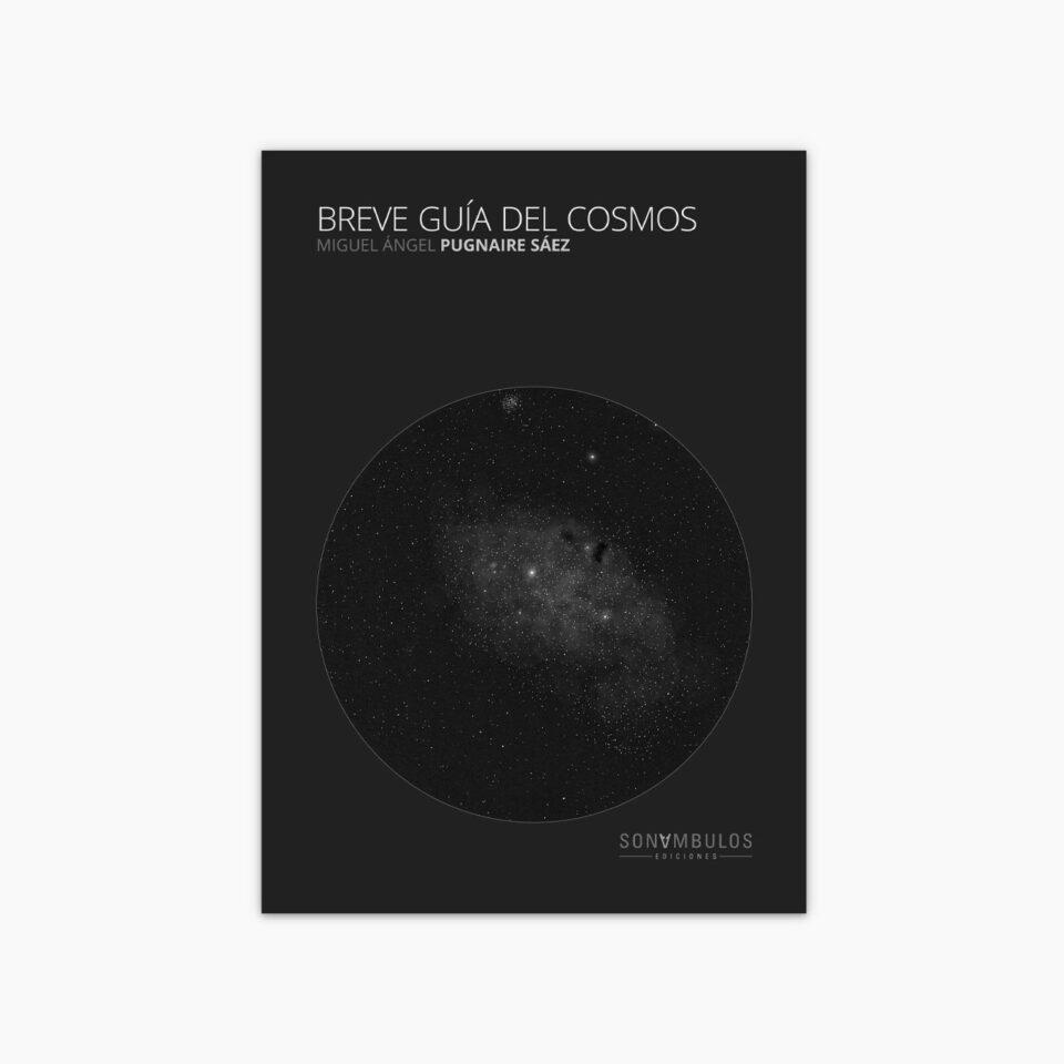 Breve guía del Cosmos | Miguel Ángel Pugnaire Sáez