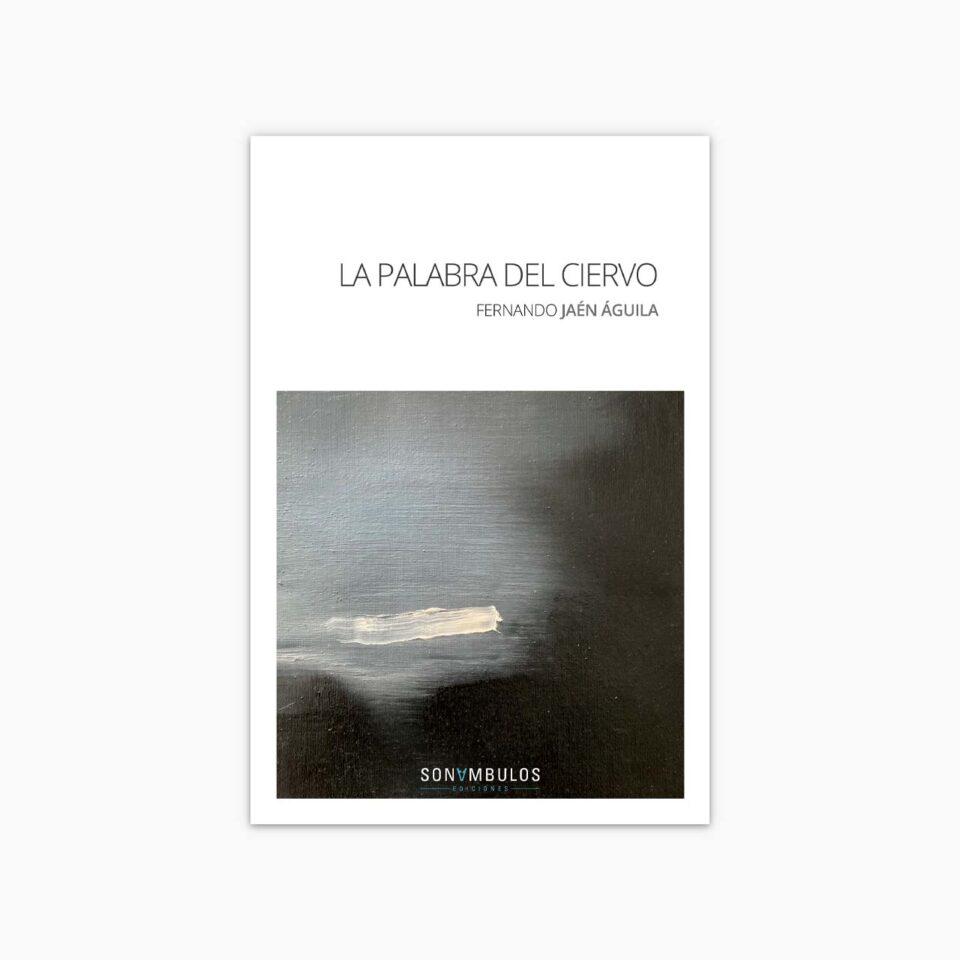 La palabra del ciervo - Fernando Jaén Águila