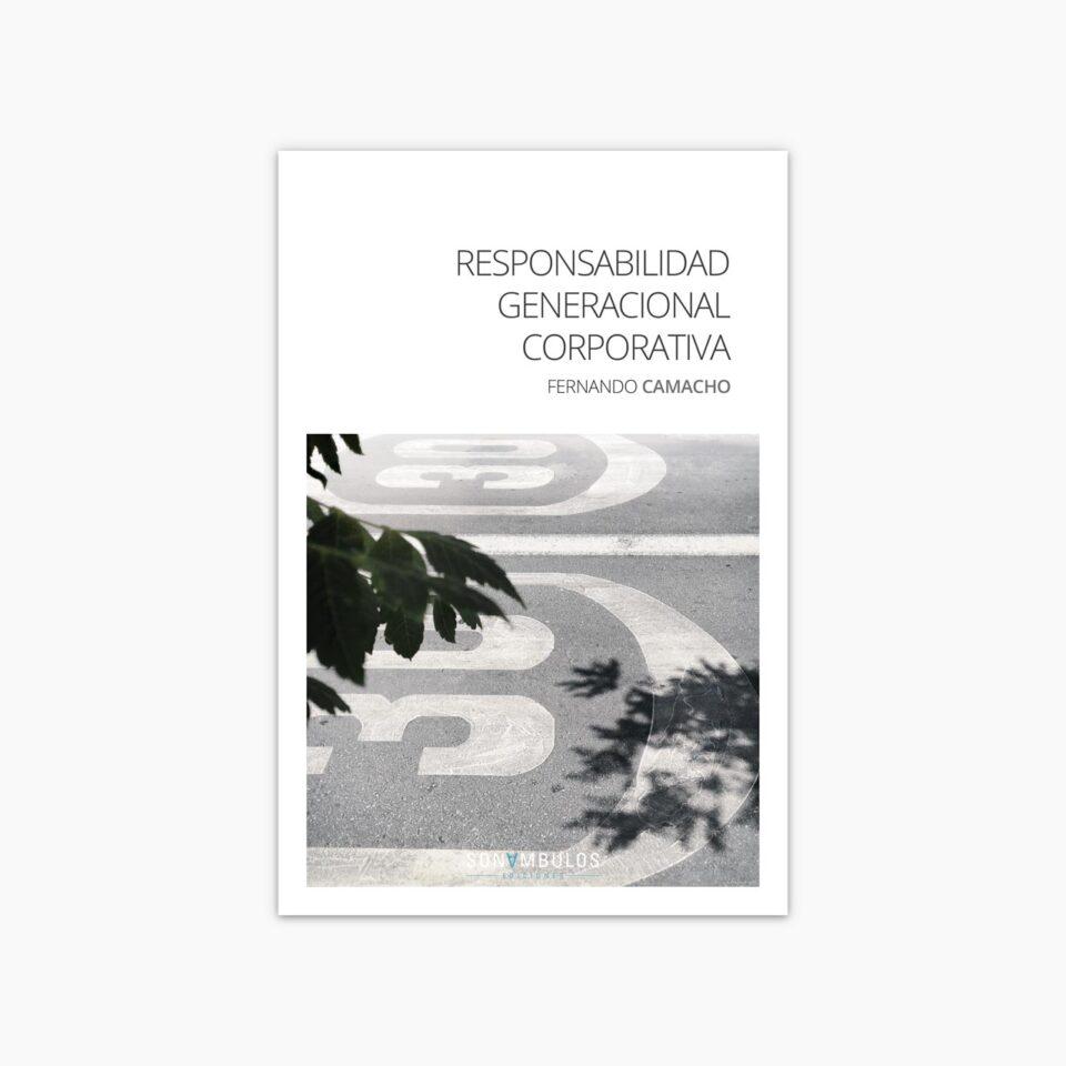 Responsabilidad Generacional Corporativa ¬ Fernando Camacho