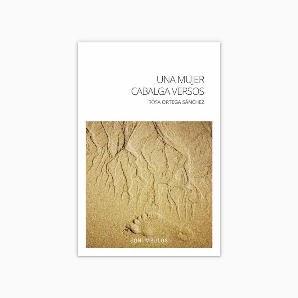 Una mujer cabalga versos ¬ Rosa Ortega Sánchez